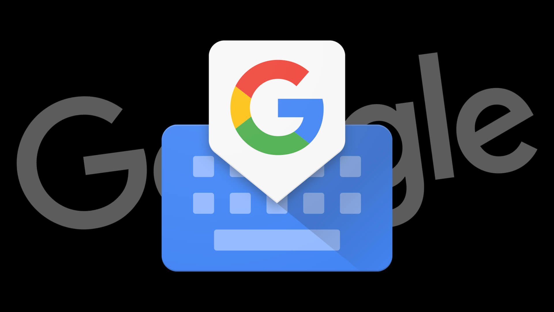 Google Search and Gboard